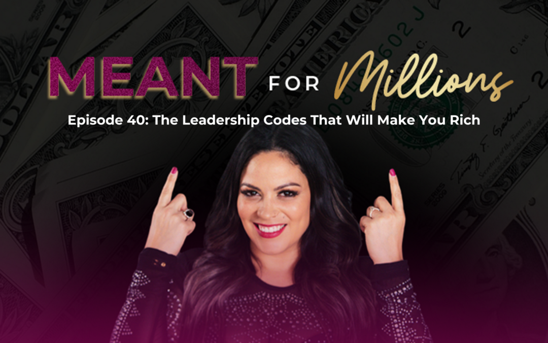 The Leadership Codes That Will Make You Rich