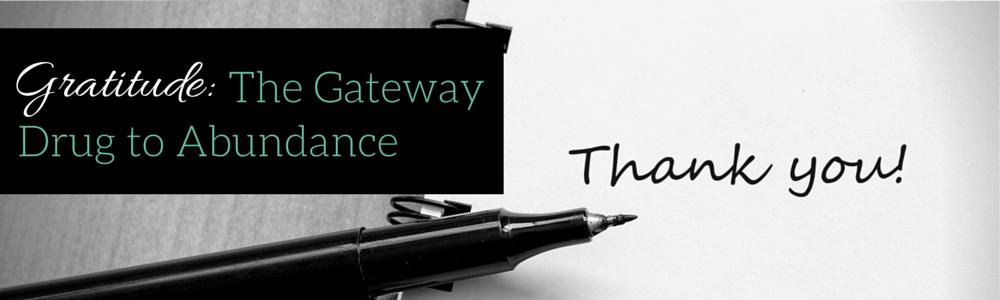 Gratitude_ The Gateway Drug to Abundance
