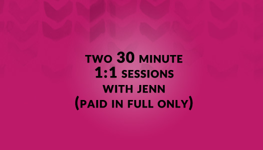 2 - 30 min sessions with Jenn