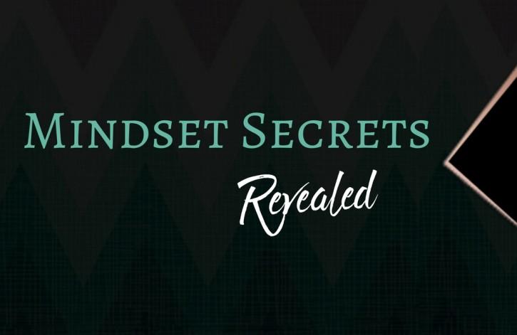 Mindset Secrets Revealed