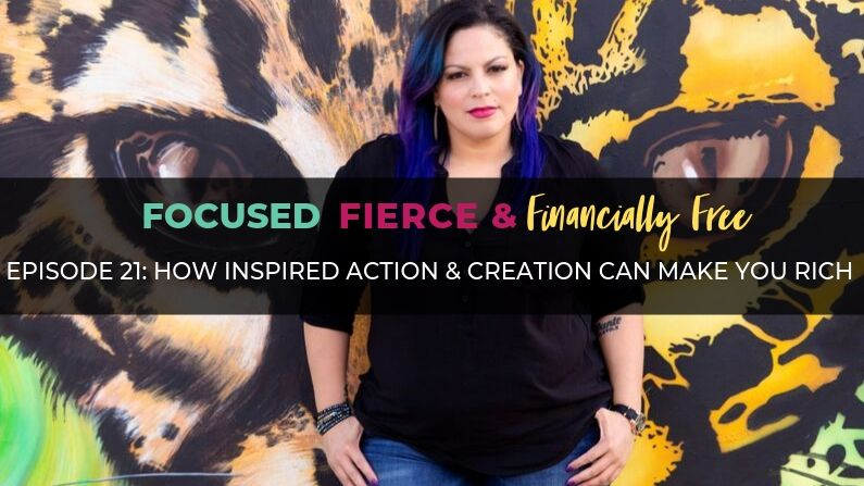 How Inspired Action + Creation Can Make You Rich