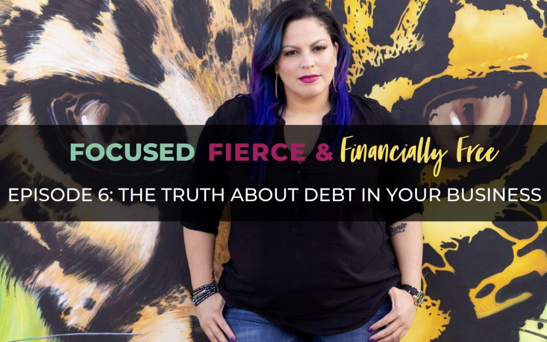 The Truth About Debt in Your Business