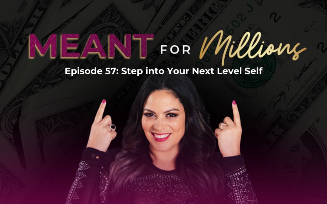 Step Into Your Next Level Self