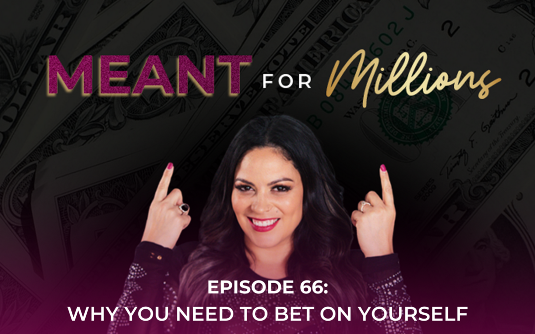 Why You Need to Bet On Yourself