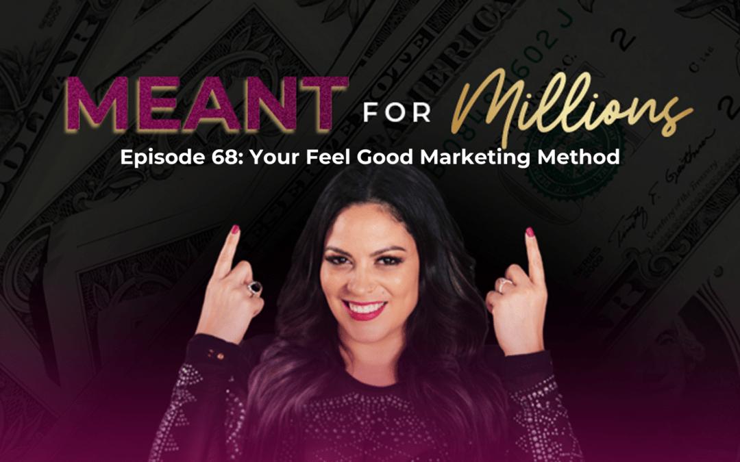Your Feel Good Marketing Method